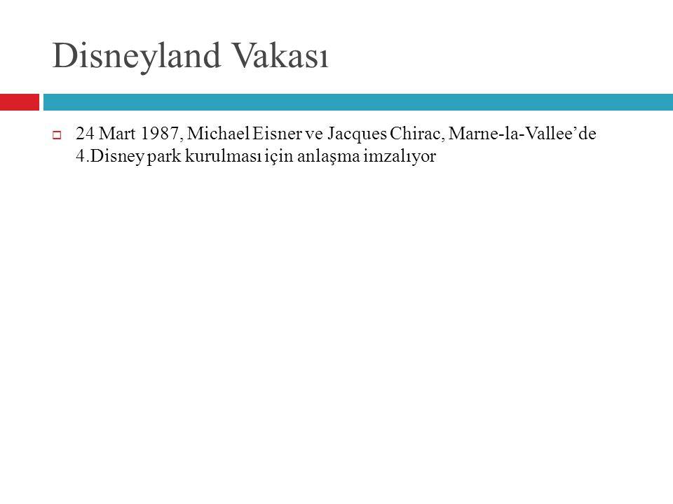 Disneyland Vakası  24 Mart 1987, Michael Eisner ve Jacques Chirac, Marne-la-Vallee'de 4.Disney park kurulması için anlaşma imzalıyor