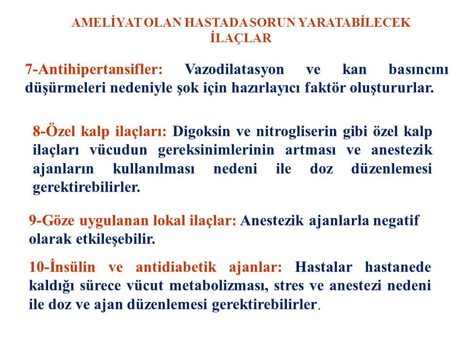 7-Antihipertansifler: Vazodilatasyon ve kan basıncını düşürmeleri nedeniyle şok için hazırlayıcı faktör oluştururlar. 8-Özel kalp ilaçları: Digoksin v