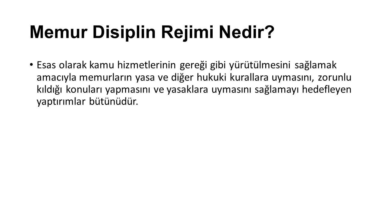 Memurların Disiplin Rejiminin Anayasa, Yasalar Ve İçtihatlarla Belirlenen İlkeleri Bulunmaktadır.