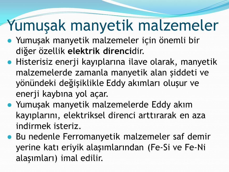 ●Yumuşak manyetik malzemeler için önemli bir diğer özellik elektrik direncidir. ●Histerisiz enerji kayıplarına ilave olarak, manyetik malzemelerde zam