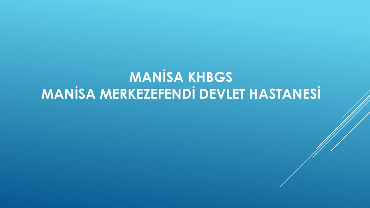 MANİSA KHBGS MANİSA MERKEZEFENDİ DEVLET HASTANESİ