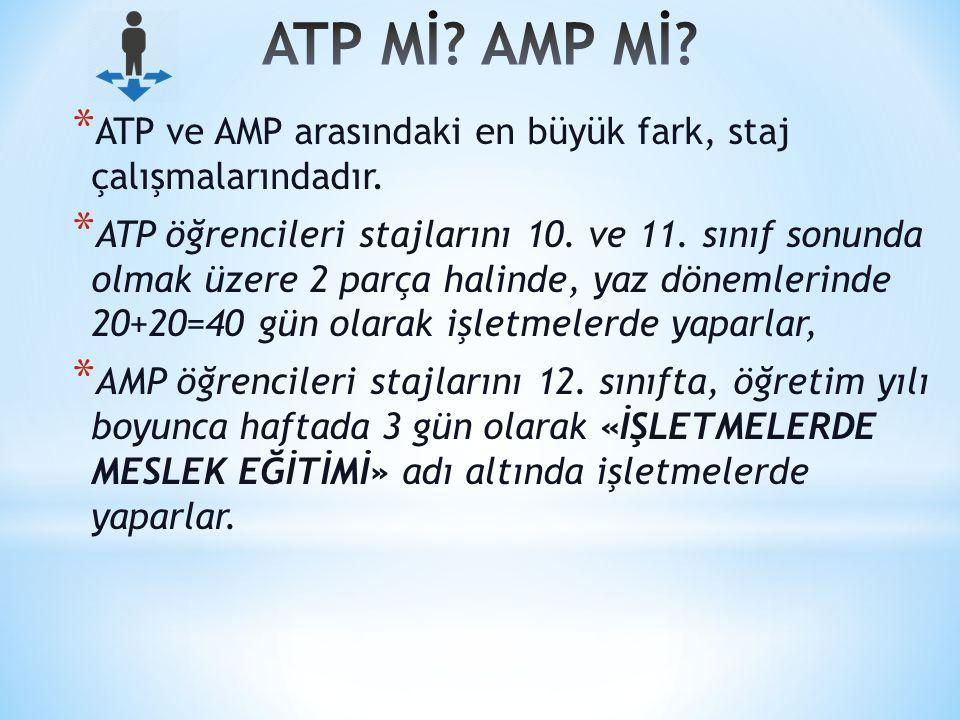 * ATP ve AMP arasındaki en büyük fark, staj çalışmalarındadır.