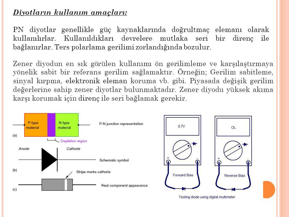 Diyotların kullanım amaçları: PN diyotlar genellikle güç kaynaklarında doğrultmaç elemanı olarak kullanılırlar. Kullanıldıkları devrelere mutlaka seri