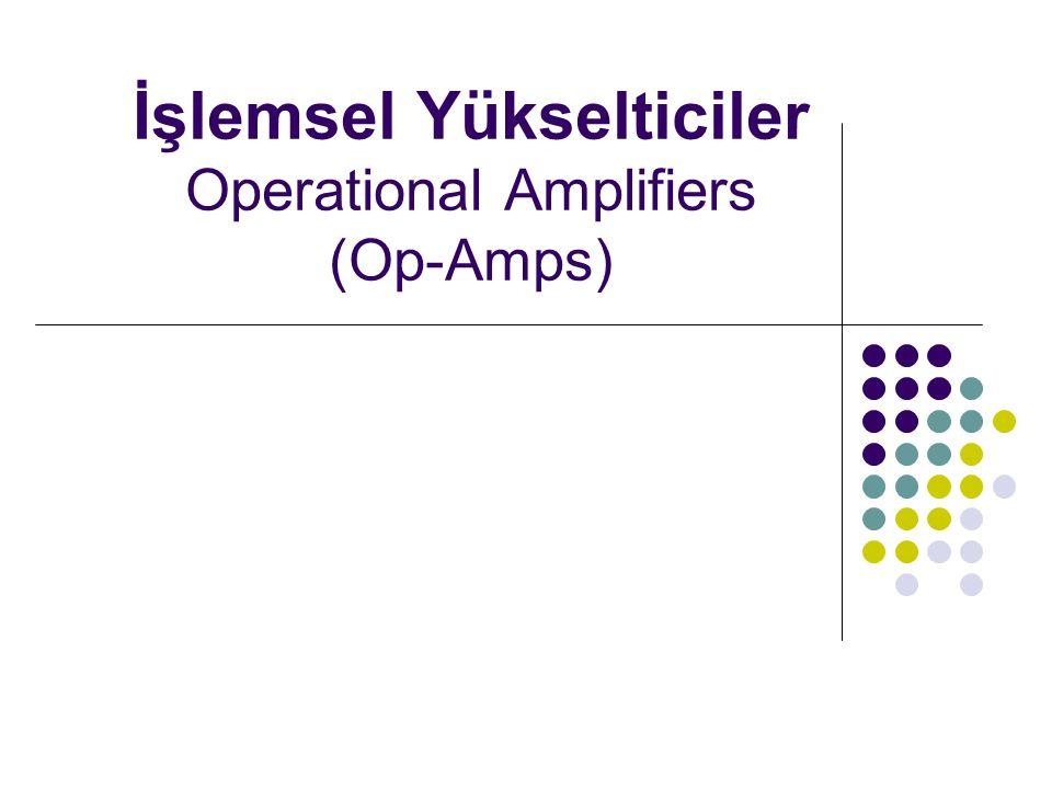 İçerik Giriş Tariçe Op-Amp'ın şematik gösterimi ve iç yapısı Giriş çıkış terminalleri Op-Amp beslemesi Op-Amplarda Kazanç İç kazanç Dış kazanç İdeal ve Gerçek bir Op-Amp'ın karakteristikleri Op-Amp Çeşitleri ve kazanç hesaplanması Tersine çeviren (inverting) ve çevirmeyen (noninverting) Diferansiyel Voltaj takipçisi Türev alıcı İntegratör Toplama Komparatör Enstrümantasyon Op-Amp'ların kullanım yerlerine örnekler