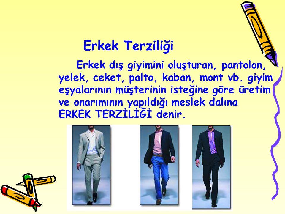 Kadın Terziliği Bayan dış giyimini oluşturan, etek, bluz, elbise, gelinlik, pantolon, yelek, ceket, manto, kaban, pelerin vb.