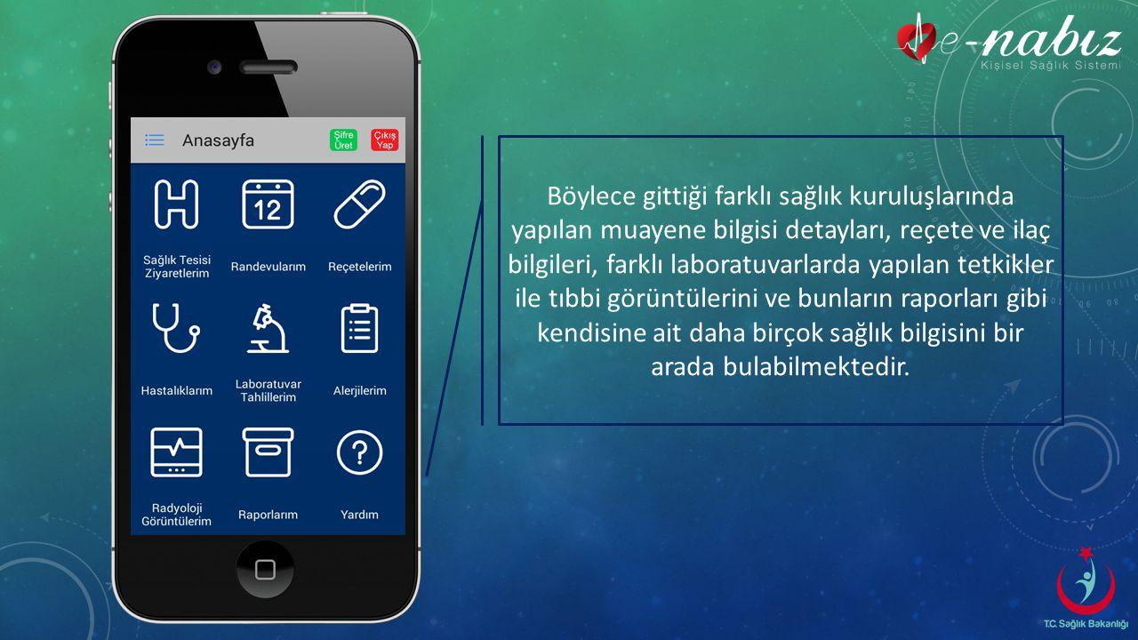 Kişiler, IOS ve Android işletim sistemine sahip tüm cihazlarla e-Nabız sistemine bağlanabilmektedir.