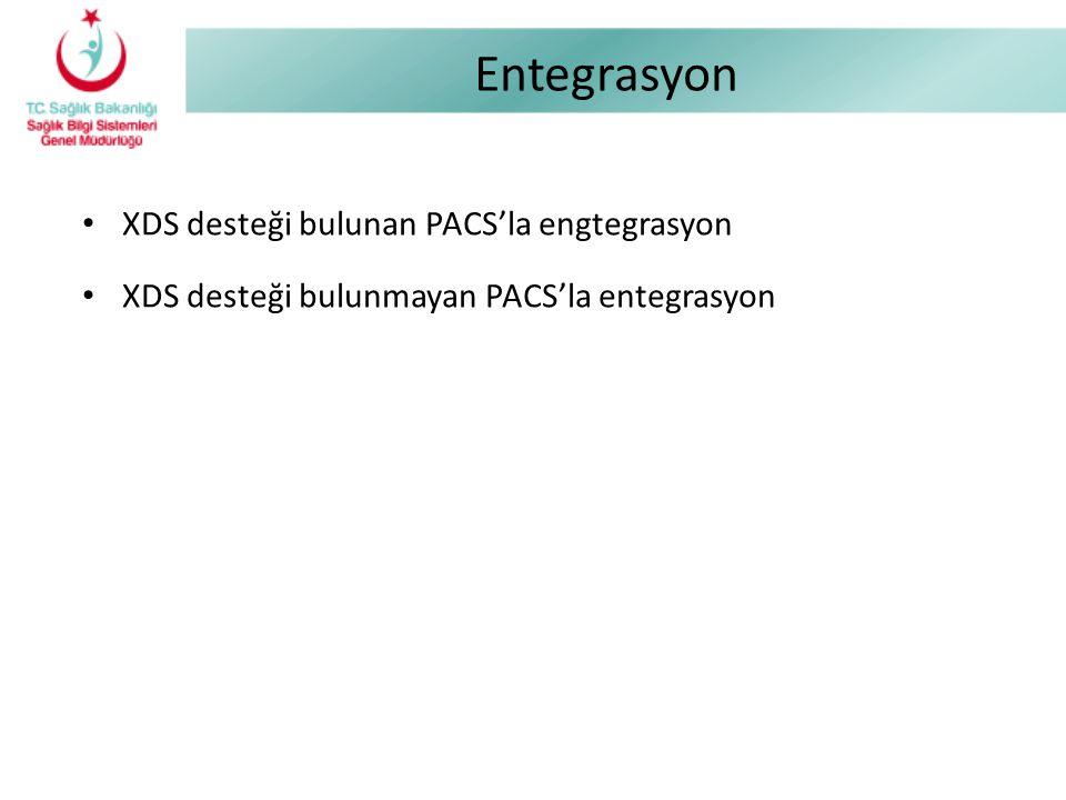 Entegrasyon XDS desteği bulunan PACS'la engtegrasyon XDS desteği bulunmayan PACS'la entegrasyon