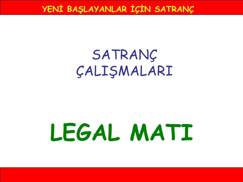 YENİ BAŞLAYANLAR İÇİN SATRANÇ LEGAL MATI 1- e4 e5 2- Af3 d6 3- Fc4 Fg4 4- Ac3 g6 5- Ae5 Fd1 6- Ff7 Şe7 7-Ad5# Legal matI bu sekildedir.