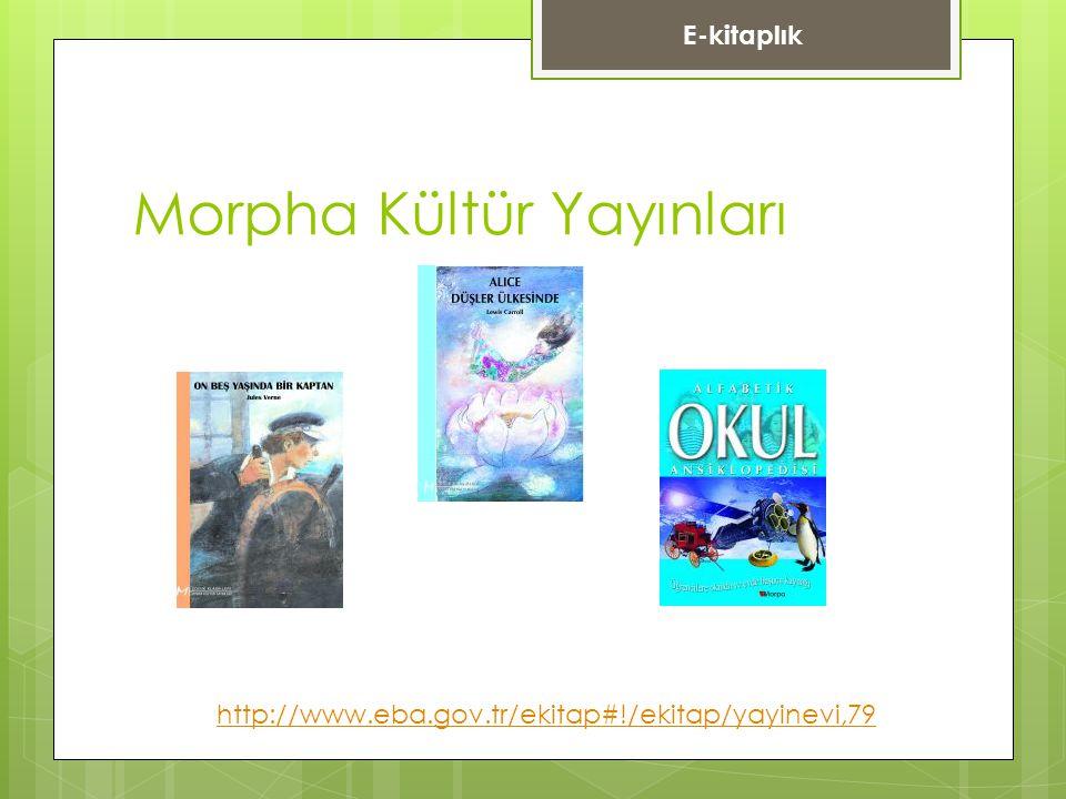 Morpha Kültür Yayınları http://www.eba.gov.tr/ekitap#!/ekitap/yayinevi,79 E-kitaplık