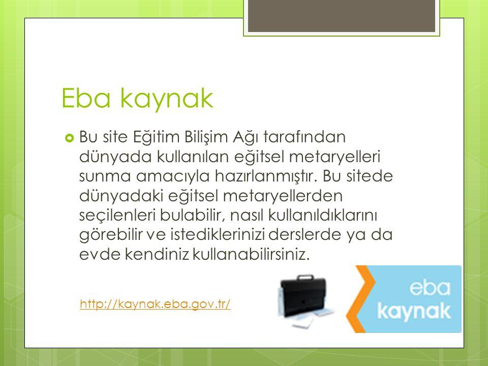 Eba kaynak  Bu site Eğitim Bilişim Ağı tarafından dünyada kullanılan eğitsel metaryelleri sunma amacıyla hazırlanmıştır. Bu sitede dünyadaki eğitsel