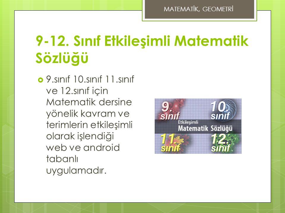 9-12. Sınıf Etkileşimli Matematik Sözlüğü  9.sınıf 10.sınıf 11.sınıf ve 12.sınıf için Matematik dersine yönelik kavram ve terimlerin etkileşimli olar