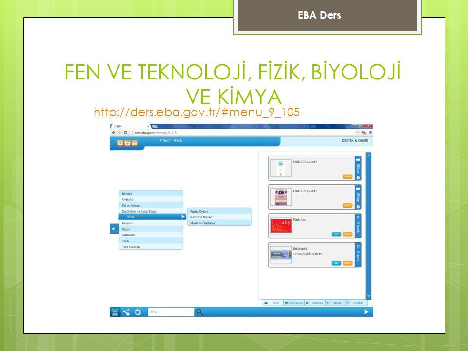 FEN VE TEKNOLOJİ, FİZİK, BİYOLOJİ VE KİMYA EBA Ders http://ders.eba.gov.tr/#menu_9_105