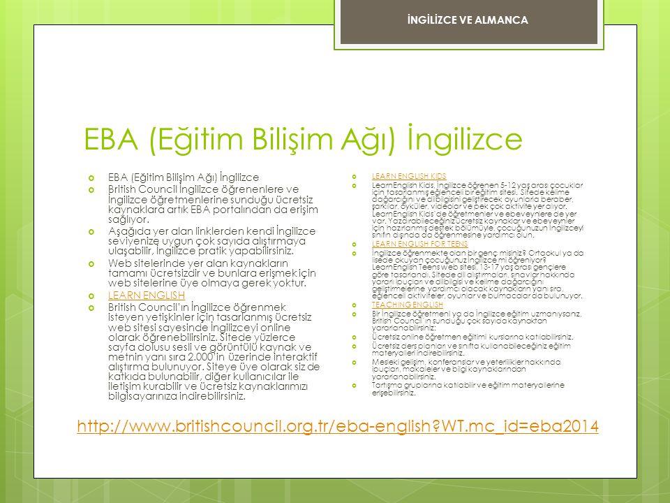 EBA (Eğitim Bilişim Ağı) İngilizce  EBA (Eğitim Bilişim Ağı) İngilizce  British Council İngilizce öğrenenlere ve İngilizce öğretmenlerine sunduğu üc