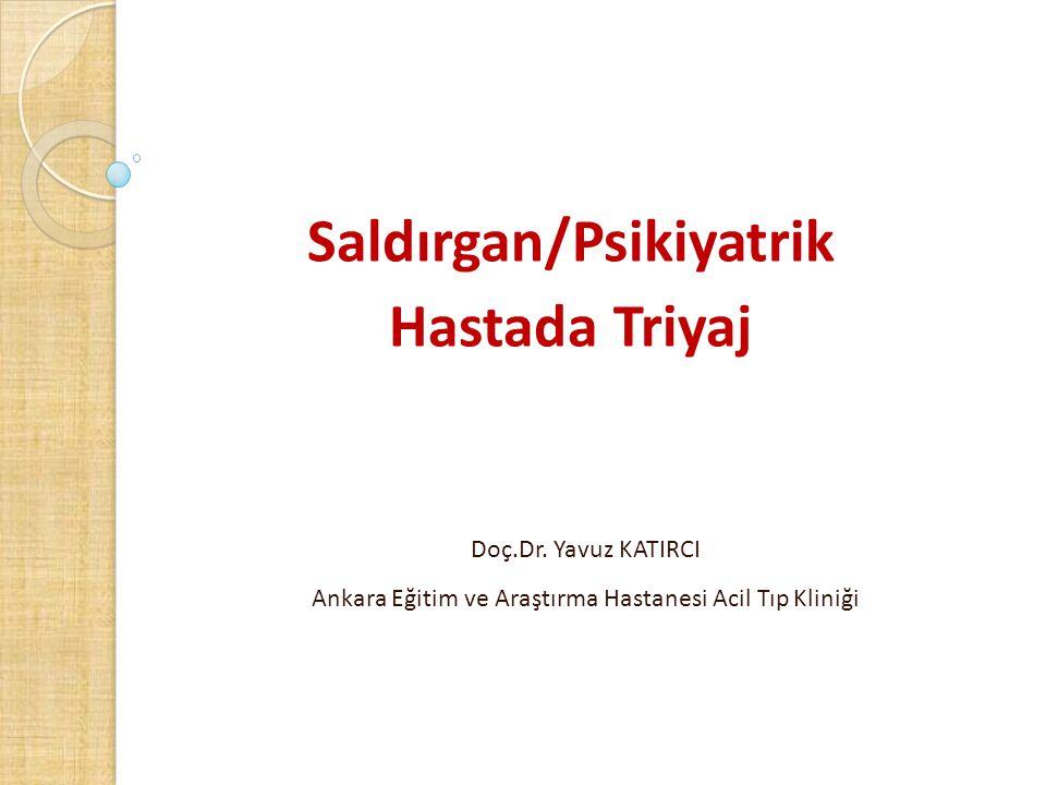 Saldırgan/Psikiyatrik Hastada Triyaj Doç.Dr.