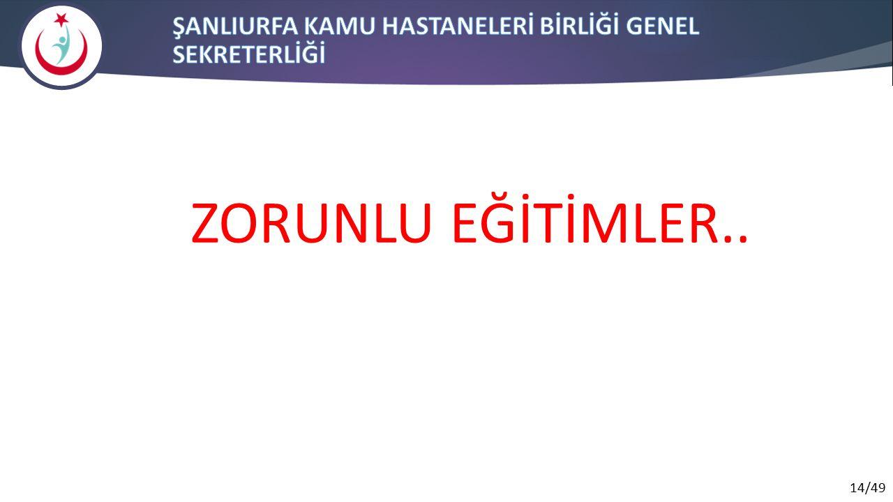 14/49 ZORUNLU EĞİTİMLER..