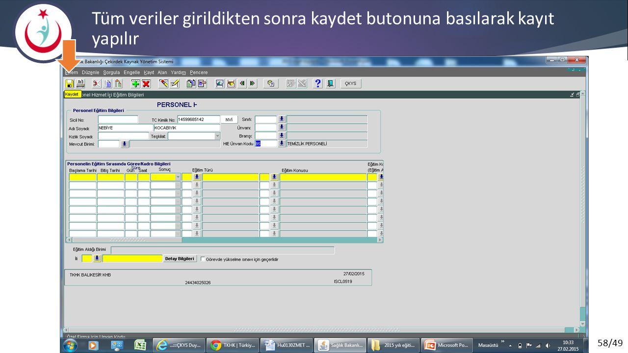 58/49 Tüm veriler girildikten sonra kaydet butonuna basılarak kayıt yapılır