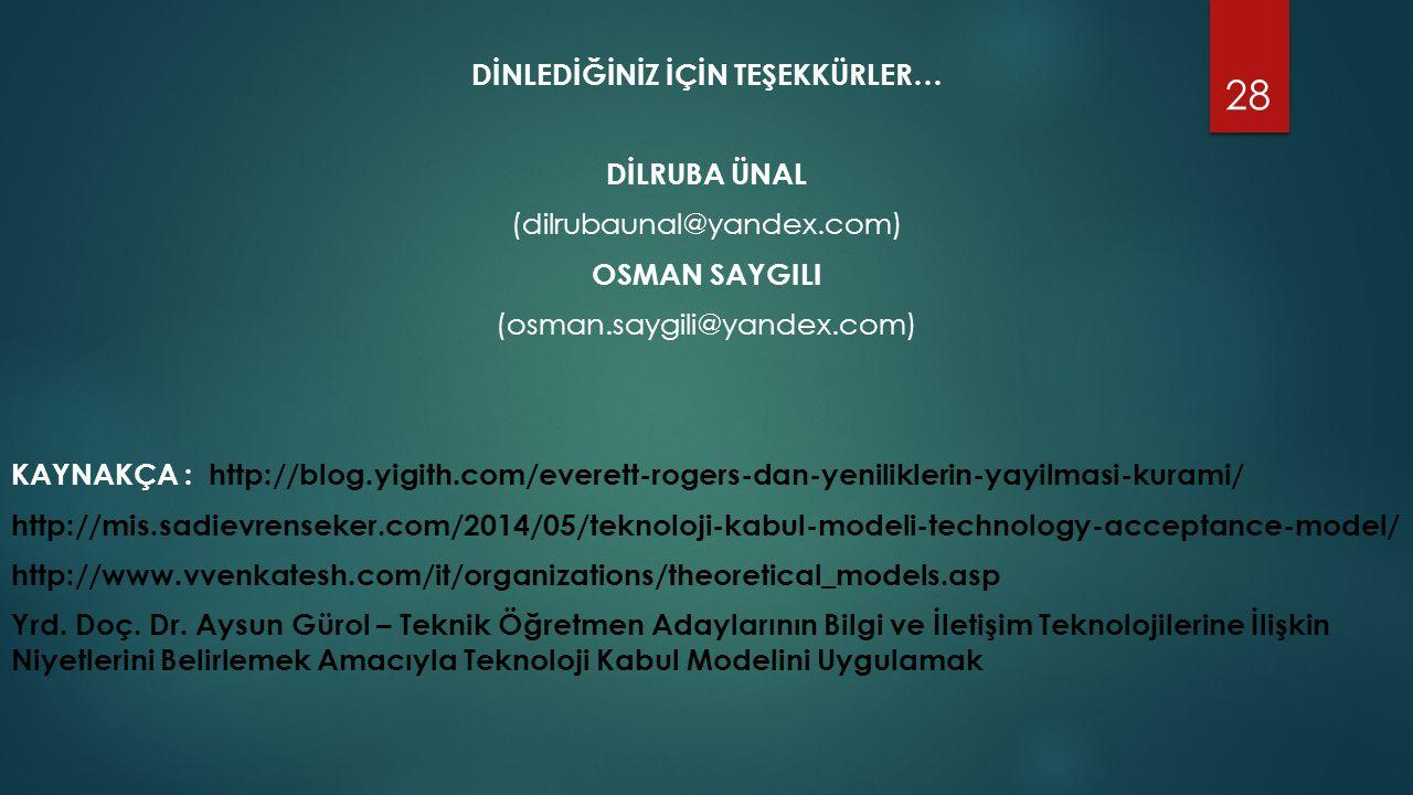 DİNLEDİĞİNİZ İÇİN TEŞEKKÜRLER… DİLRUBA ÜNAL (dilrubaunal@yandex.com) OSMAN SAYGILI (osman.saygili@yandex.com) KAYNAKÇA : http://blog.yigith.com/everet
