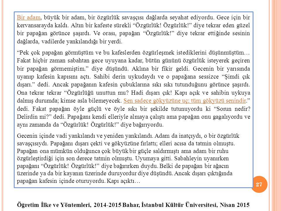 Öğretim İlke ve Yöntemleri, 2014-2015 Bahar, İstanbul Kültür Üniversitesi, Nisan 2015 27 Bir adamBir adam, büyük bir adam, bir özgürlük savaşçısı dağl