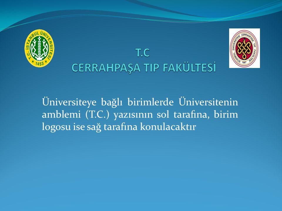 Üniversiteye bağlı birimlerde Üniversitenin amblemi (T.C.) yazısının sol tarafına, birim logosu ise sağ tarafına konulacaktır