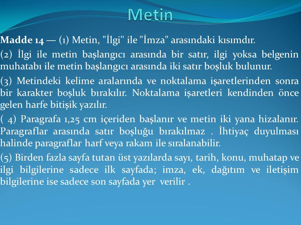 Madde 14 — (1) Metin,