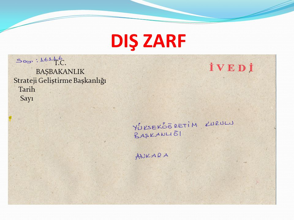 DIŞ ZARF T.C. BAŞBAKANLIK Strateji Geliştirme Başkanlığı Tarih Sayı