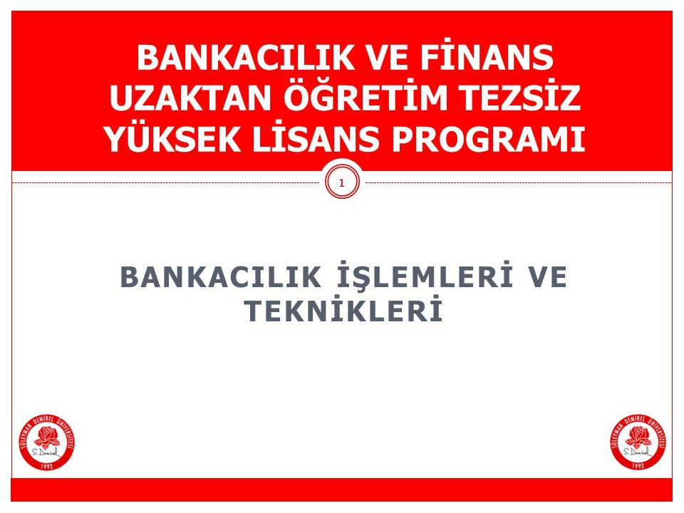 ÇEK VE SENET İŞLEMLERİ Bankacılık ve Finans Uzaktan Öğretim Tezsiz Yüksek Lisans Programı 2 BÖLÜM 4