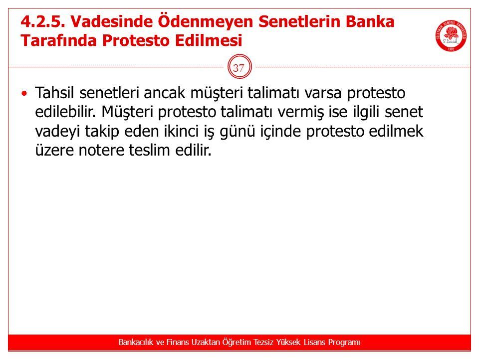 4.2.5. Vadesinde Ödenmeyen Senetlerin Banka Tarafında Protesto Edilmesi Tahsil senetleri ancak müşteri talimatı varsa protesto edilebilir. Müşteri pro