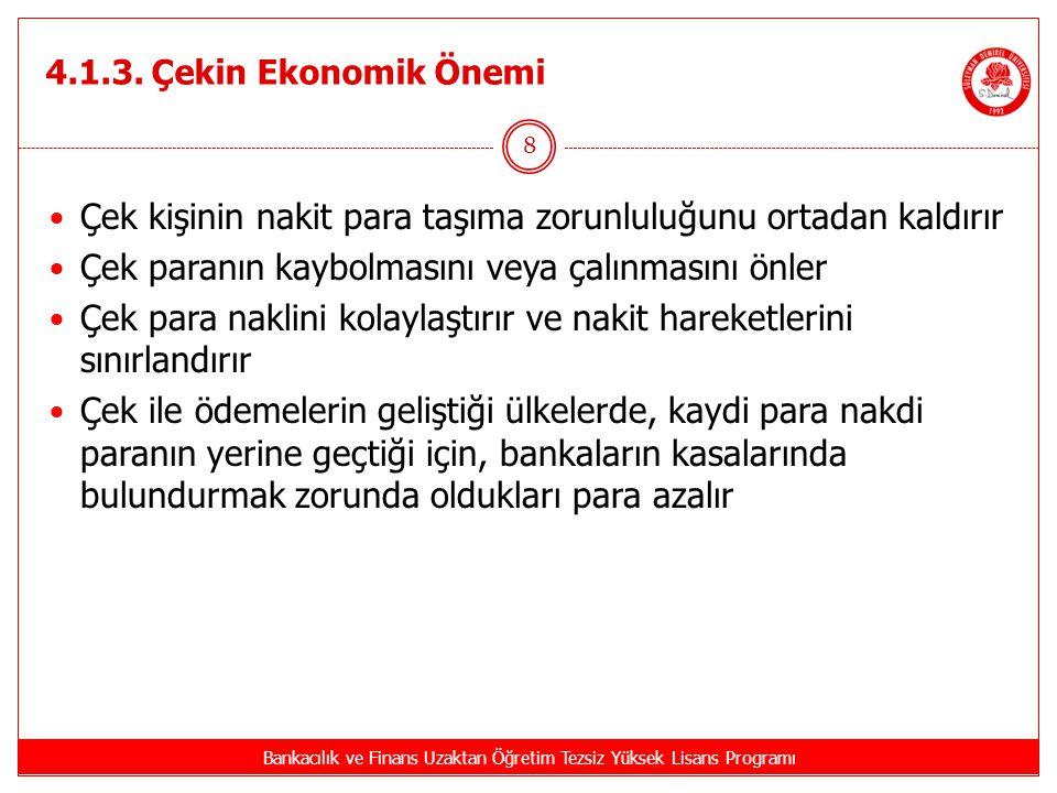 Kaynakça Bankacılık ve Finans Uzaktan Öğretim Tezsiz Yüksek Lisans Programı 39 GÜNEY, Alptekin, Banka İşlemleri, Beta Yayınları, 4.