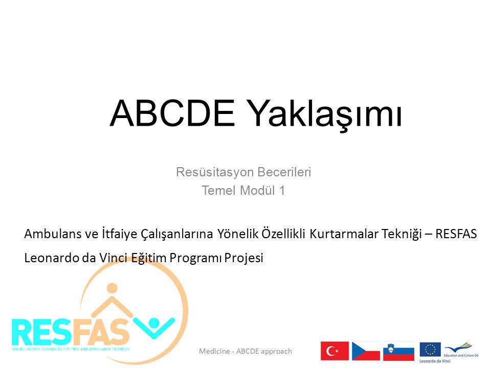 ABCDE Yaklaşımı Resüsitasyon Becerileri Temel Modül 1 Ambulans ve İtfaiye Çalışanlarına Yönelik Özellikli Kurtarmalar Tekniği – RESFAS Leonardo da Vin