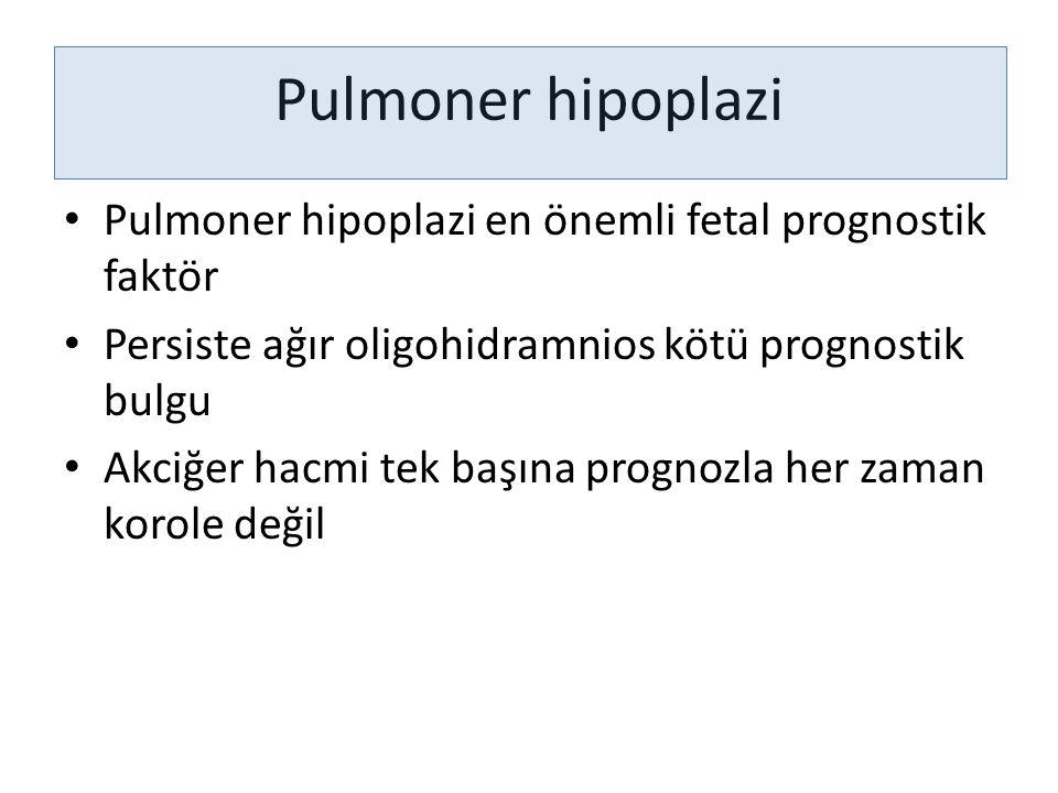 Pulmoner hipoplazi Pulmoner hipoplazi en önemli fetal prognostik faktör Persiste ağır oligohidramnios kötü prognostik bulgu Akciğer hacmi tek başına p