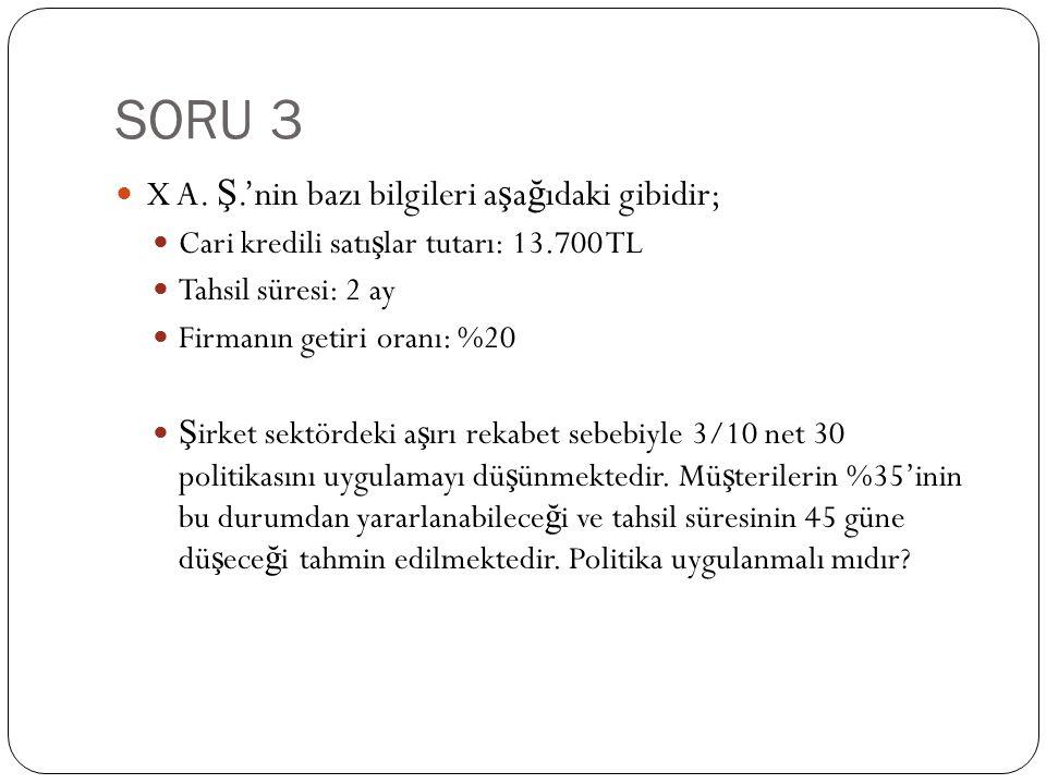 SORU 4 X A.Ş.