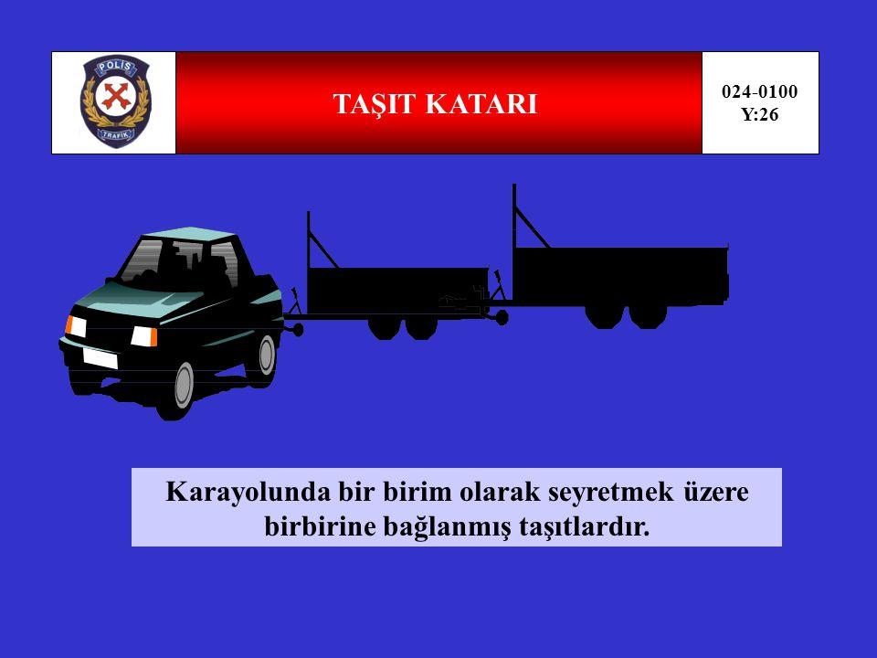 TRAMVAY- OKUL TAŞITI 024-0100 Y:25 Genellikle yerleşim birimleri içerisinde inşan taşımasında kullanılan, karayolunda tekerlekli raylar üzerinde hareket eden ve hareket gücünü dışarıdan sağlayan araçtır.