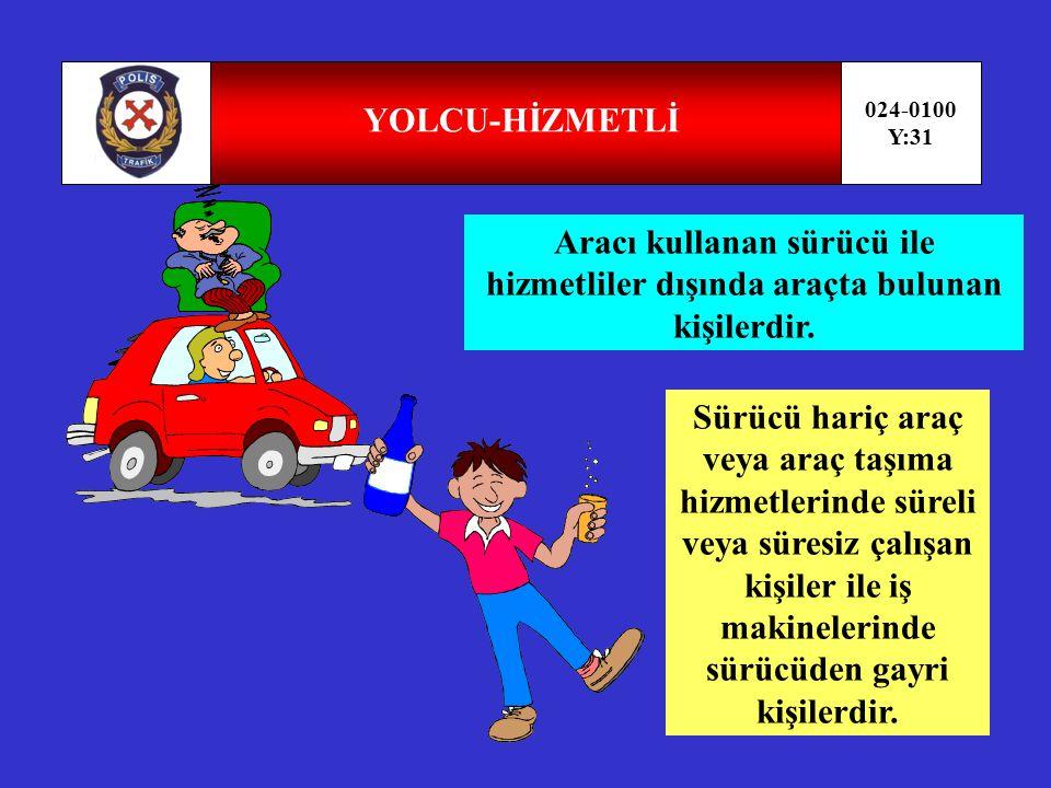 ARAÇ SAHİBİ - İŞLETEN 024-0100 Y:30 Araç için adına yetkili idarece tescil belgesi verilmiş veya sahiplik veya satış belgesi düzenlenmiş kişidir.