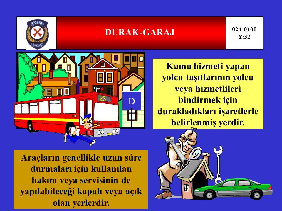 YOLCU-HİZMETLİ 024-0100 Y:31 Aracı kullanan sürücü ile hizmetliler dışında araçta bulunan kişilerdir.