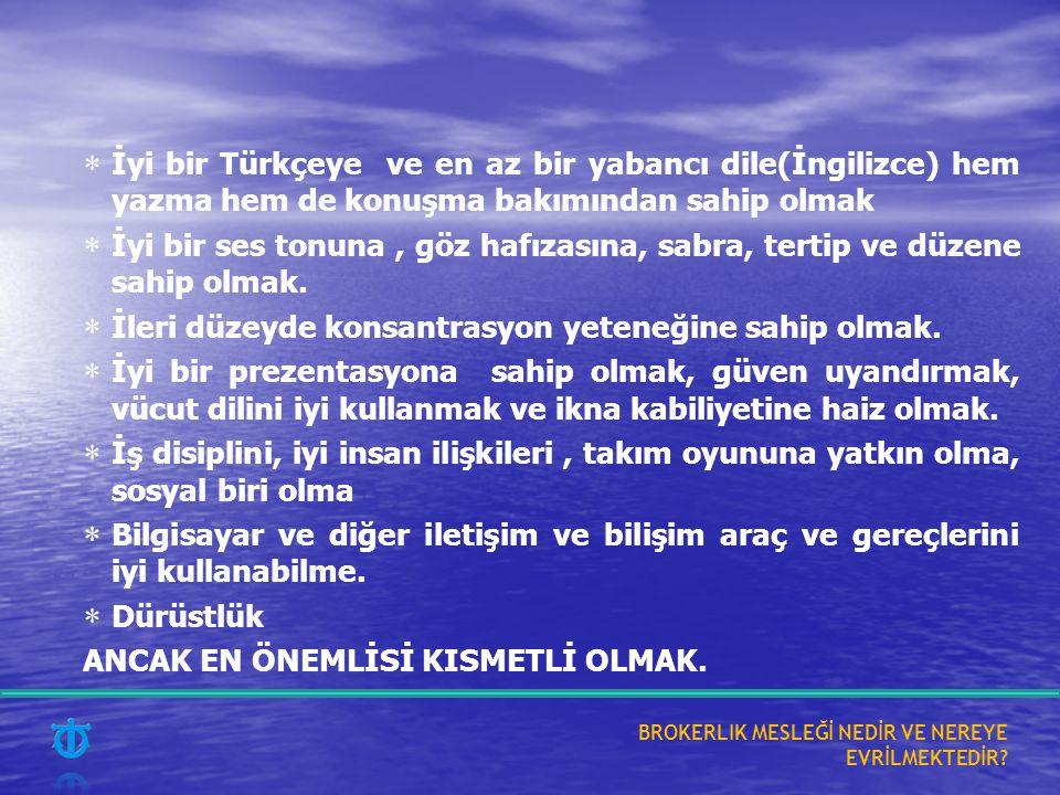  İyi bir Türkçeye ve en az bir yabancı dile(İngilizce) hem yazma hem de konuşma bakımından sahip olmak  İyi bir ses tonuna, göz hafızasına, sabra, t