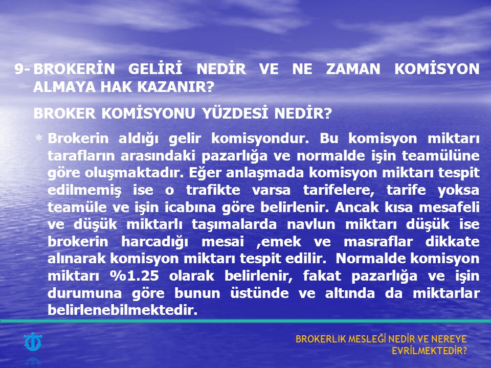 9-BROKERİN GELİRİ NEDİR VE NE ZAMAN KOMİSYON ALMAYA HAK KAZANIR.