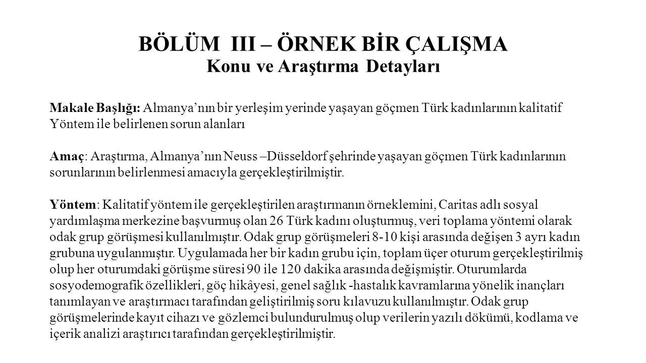 BÖLÜM III – ÖRNEK BİR ÇALIŞMA Konu ve Araştırma Detayları Makale Başlığı: Almanya'nın bir yerleşim yerinde yaşayan göçmen Türk kadınlarının kalitatif