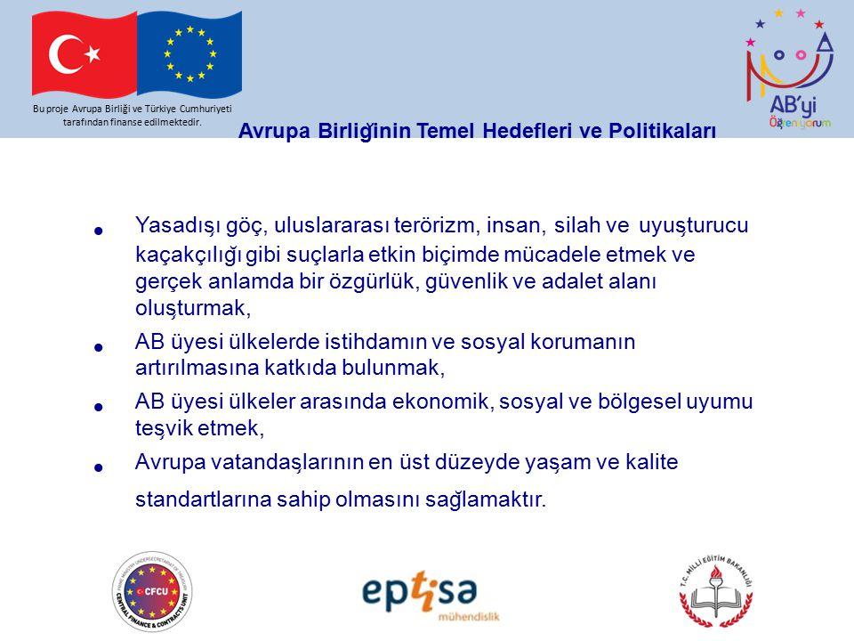 Avrupa Birlig ̆ inin Temel Hedefleri ve Politikaları Bu proje Avrupa Birliği ve Türkiye Cumhuriyeti tarafından finanse edilmektedir. Yasadıs ̧ ı göç,