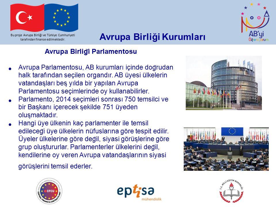 Bu proje Avrupa Birliği ve Türkiye Cumhuriyeti tarafından finanse edilmektedir. Avrupa Birlig ̆ i Parlamentosu Avrupa Parlamentosu, AB kurumları içind