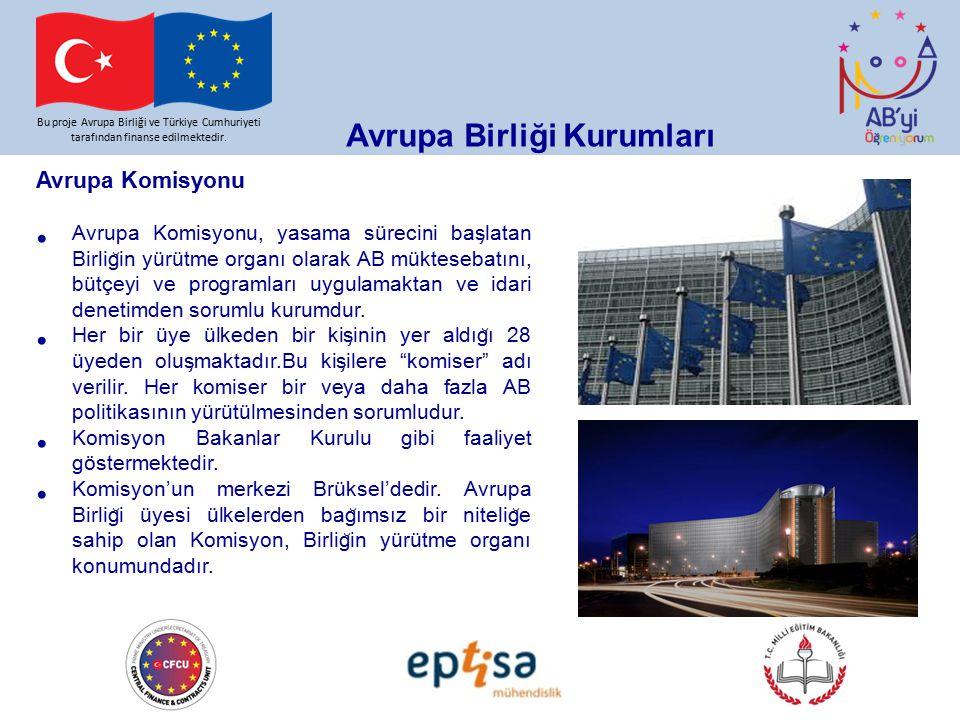 Bu proje Avrupa Birliği ve Türkiye Cumhuriyeti tarafından finanse edilmektedir. Avrupa Komisyonu Avrupa Komisyonu, yasama sürecini bas ̧ latan Birlig
