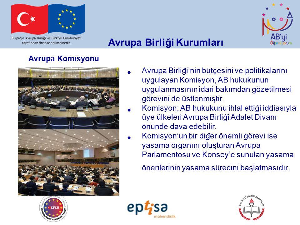 Bu proje Avrupa Birliği ve Türkiye Cumhuriyeti tarafından finanse edilmektedir. Avrupa Birliği Kurumları Avrupa Birlig ̆ i'nin bütçesini ve politikala