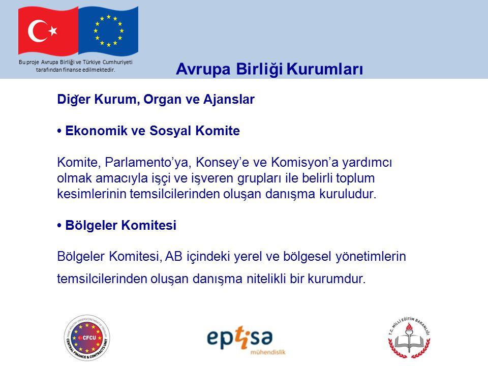 Bu proje Avrupa Birliği ve Türkiye Cumhuriyeti tarafından finanse edilmektedir. Avrupa Birliği Kurumları Dig ̆ er Kurum, Organ ve Ajanslar Ekonomik ve