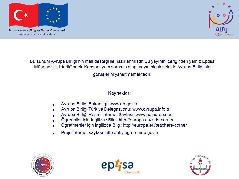 Bu proje Avrupa Birliği ve Türkiye Cumhuriyeti tarafından finanse edilmektedir. Bu sunum Avrupa Birlig ̆ i'nin mali desteg ̆ i ile hazırlanmıs ̧ tır.