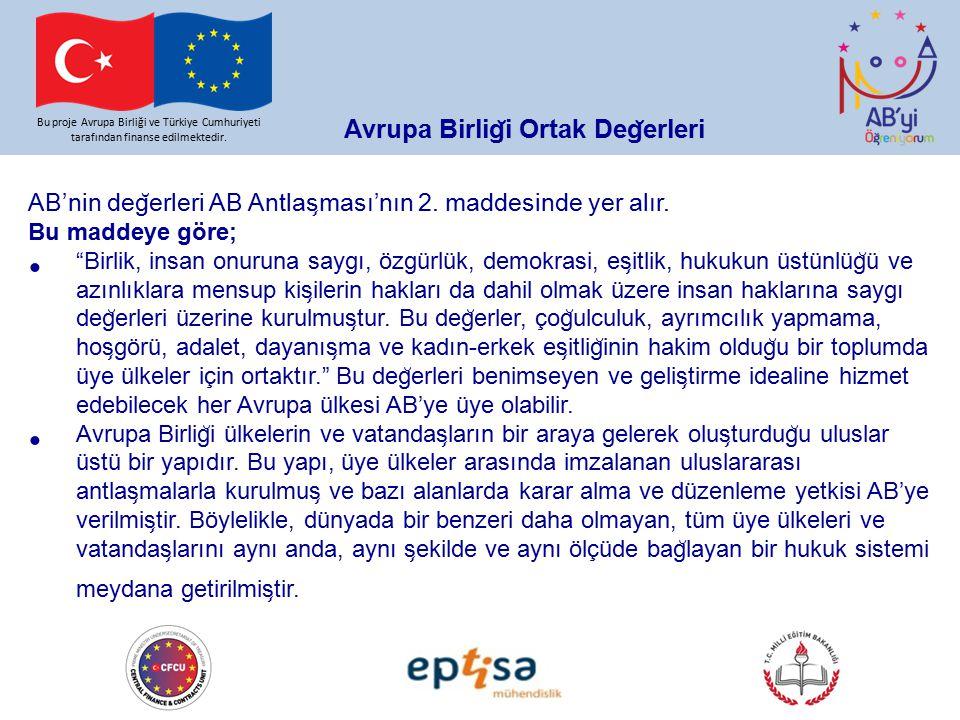 Avrupa Birlig ̆ i Ortak Deg ̆ erleri Bu proje Avrupa Birliği ve Türkiye Cumhuriyeti tarafından finanse edilmektedir. AB'nin deg ̆ erleri AB Antlas ̧ m