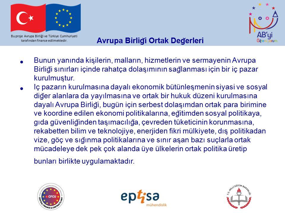 Avrupa Birlig ̆ i Ortak Deg ̆ erleri Bu proje Avrupa Birliği ve Türkiye Cumhuriyeti tarafından finanse edilmektedir. Bunun yanında kis ̧ ilerin, malla