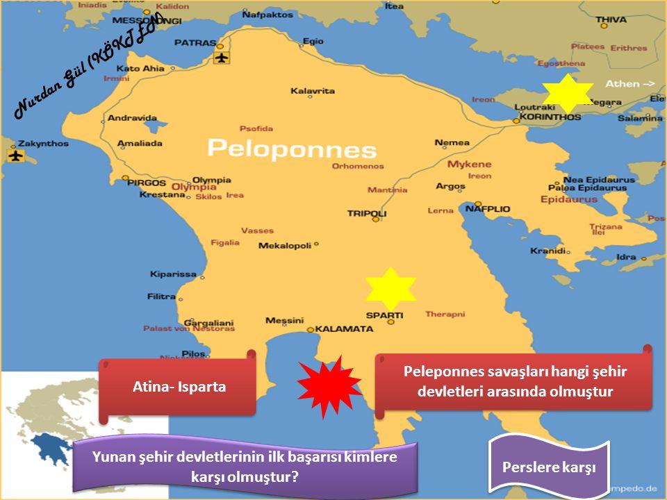 Yunan şehir devletlerinin ilk başarısı kimlere karşı olmuştur? Perslere karşı Peleponnes savaşları hangi şehir devletleri arasında olmuştur Atina- Isp