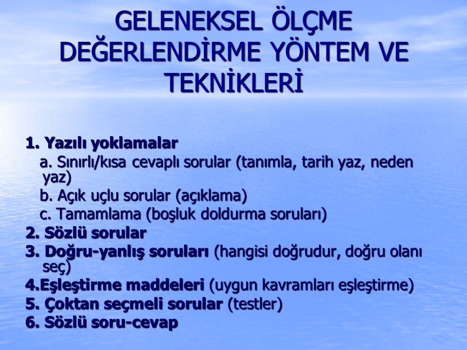 GELENEKSEL ÖLÇME DEĞERLENDİRME YÖNTEM VE TEKNİKLERİ 1.
