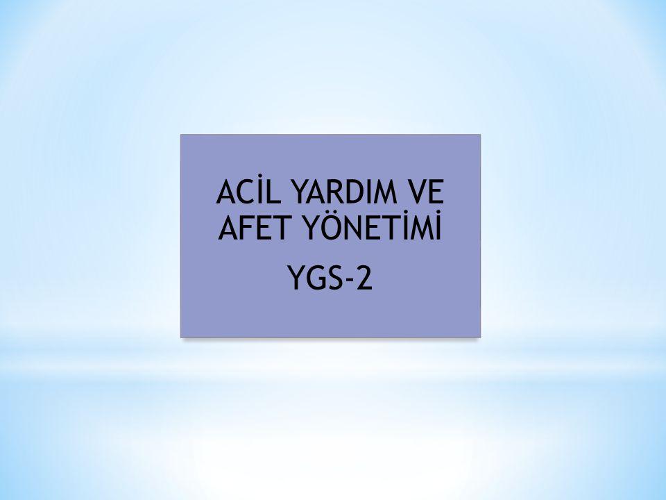 ACİL YARDIM VE AFET YÖNETİMİ YGS-2