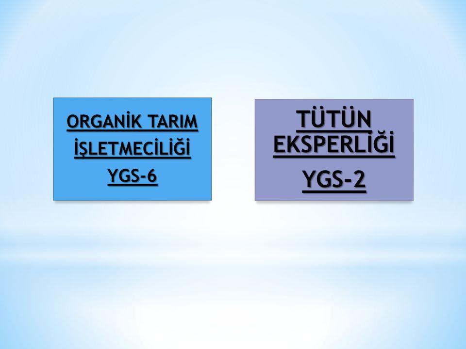 ORGANİK TARIM İŞLETMECİLİĞİYGS-6 TÜTÜN EKSPERLİĞİ YGS-2