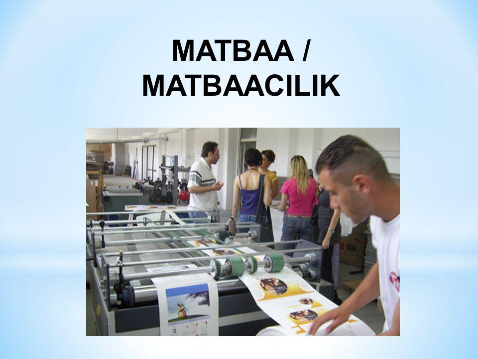 MATBAA / MATBAACILIK